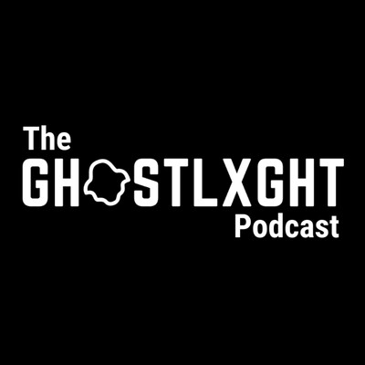 The Ghostlxght Podcast