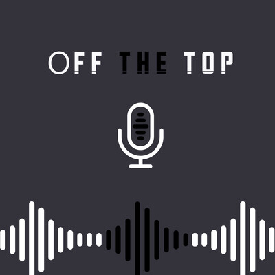 Off The Top: A JKT podcast