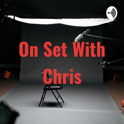 On Set With Chris