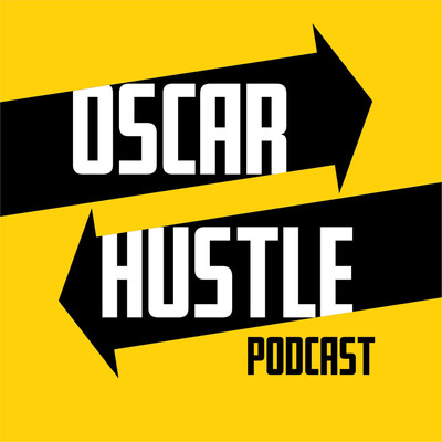 Oscar Hustle Podcast