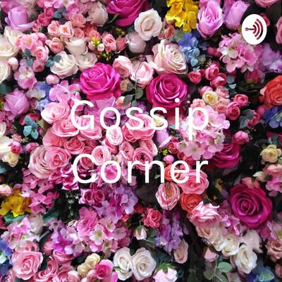 Gossip Corner