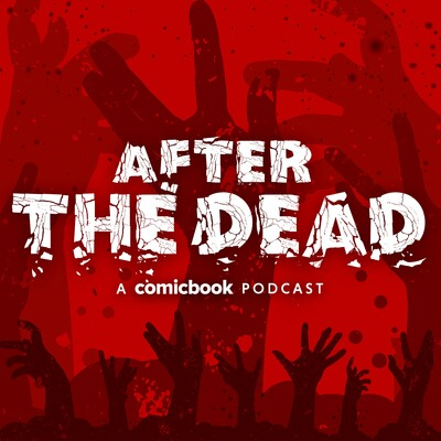 After The Dead: A ComicBook.com Walking Dead Podcast