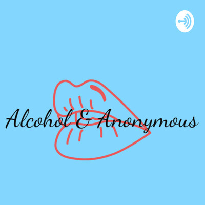 Alcohol & Anonymous