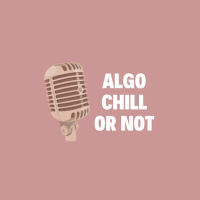 Algo Chill or Not