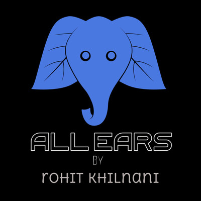 All Ears by Rohit Khilnani