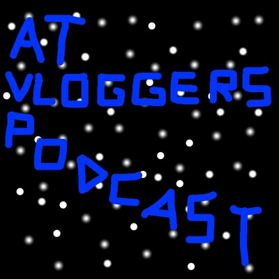 AT Vloggers Podcast