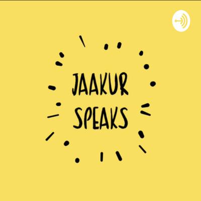 Jaakur Speaks