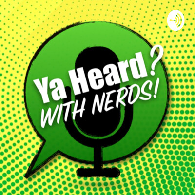Ya Heard? With Nerds!