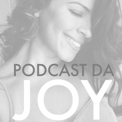 PODCAST DA JOY
