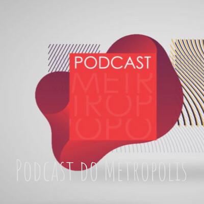 Podcast do Metrópolis
