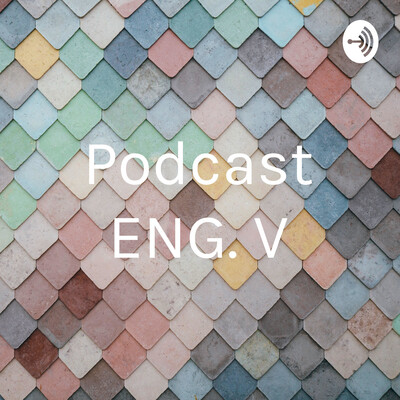 Podcast ENG. V