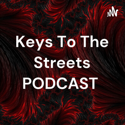 Keys To The Streets PODCAST