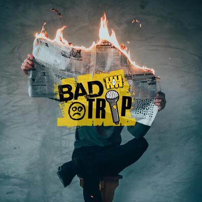 Bad Trip HDH