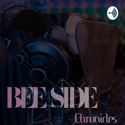 Bee Side Chronicles