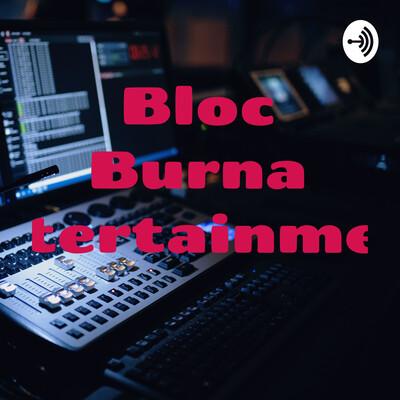 Bloc Burna Entertainment