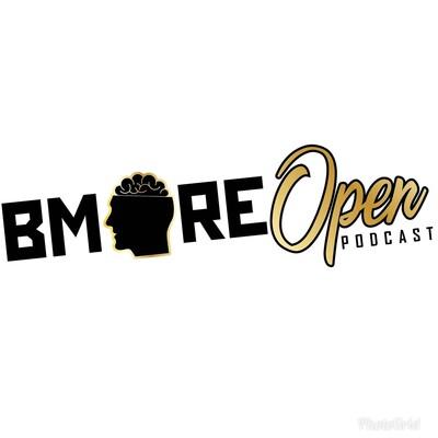 BMORE OPEN PODCAST's Podcast