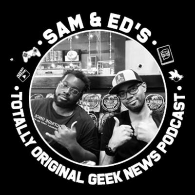 Sam And Ed's Totally Original Geek News Podcast