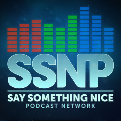 Say Something Nice Podcast Network (All Shows)