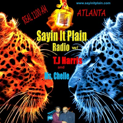 Sayin it Plain w/ TJ Harris & Ms.Chelle