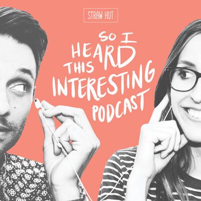So I Heard This Interesting Podcast