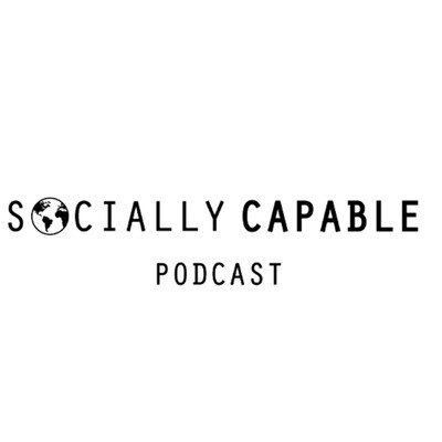 Socially Capable Podcast