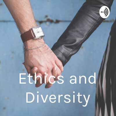 Ethics and Diversity