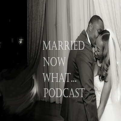 Married Now What Podcast