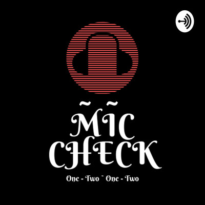 Mic Check One - Two