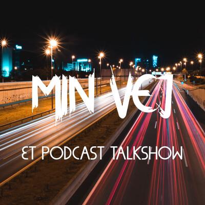 Min Vej - Et podcast talkshow