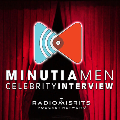 Minutia Men Celebrity Interview on Radio Misfits