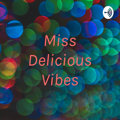 Miss Delicious Vibes