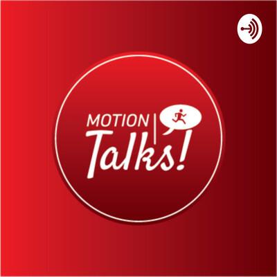 Motion Talks!