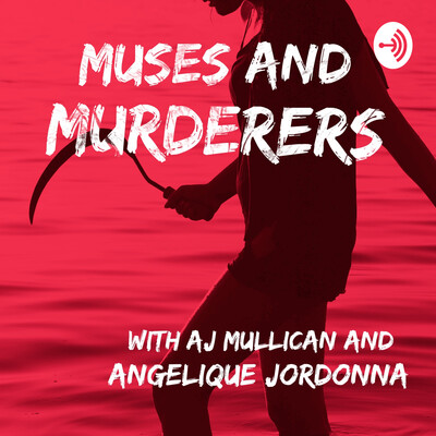Muses And Murderers