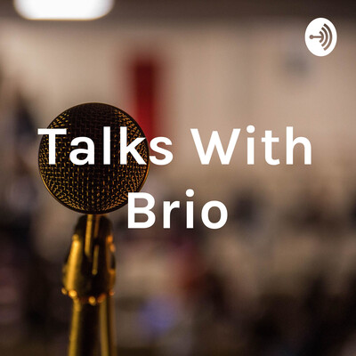 Talks With Brio