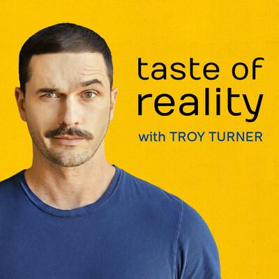 Taste of Reality