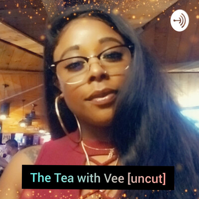 The Tea with Vee [uncut]
