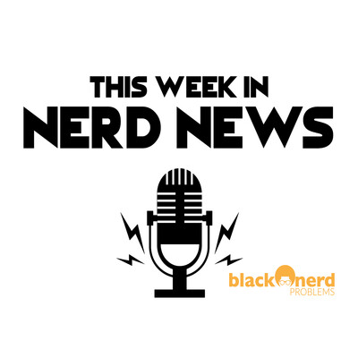 This Week In Nerd News