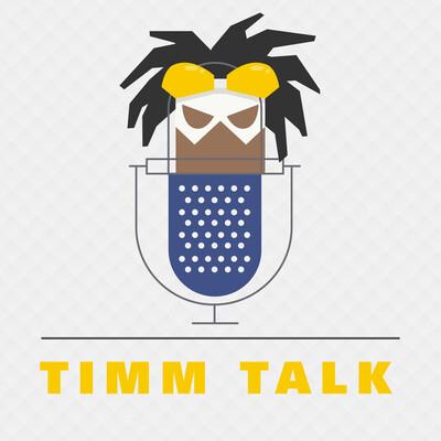 Timm Talk