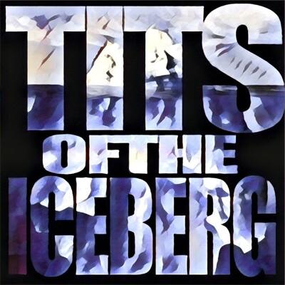 Tits of the Iceberg