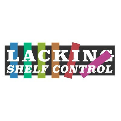 Lacking Shelf Control