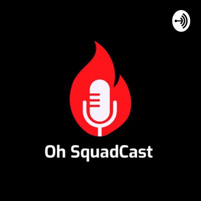 Oh SquadCast
