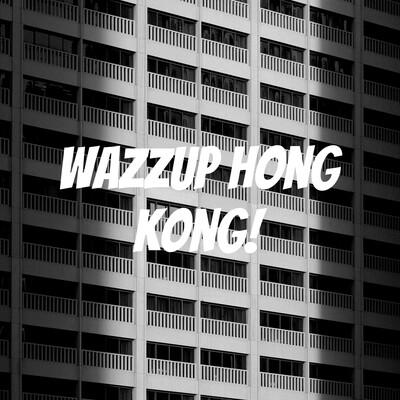Wazzup Hong Kong!