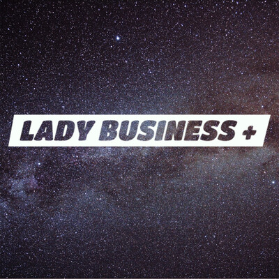 Lady Business+