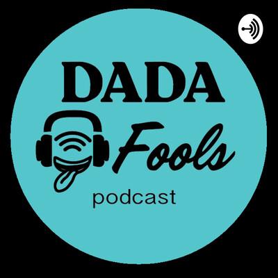 DadaFools podcast