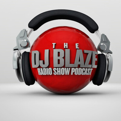Dj Blaze Radio Show Podcast