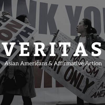 Veritas: Asian Americans & Affirmative Action