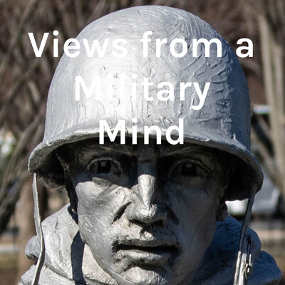 Views from a Military Mind