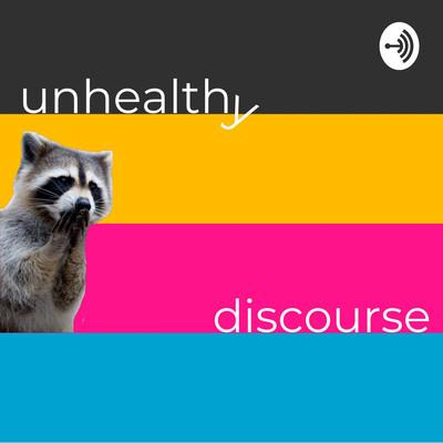 Unhealthy Discourse