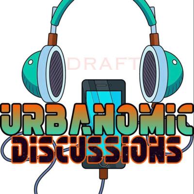 Urbanomics & Discussions