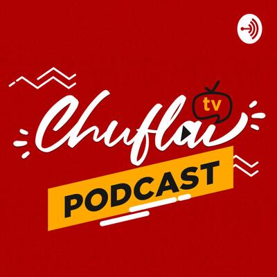ChuflaiTv Podcast